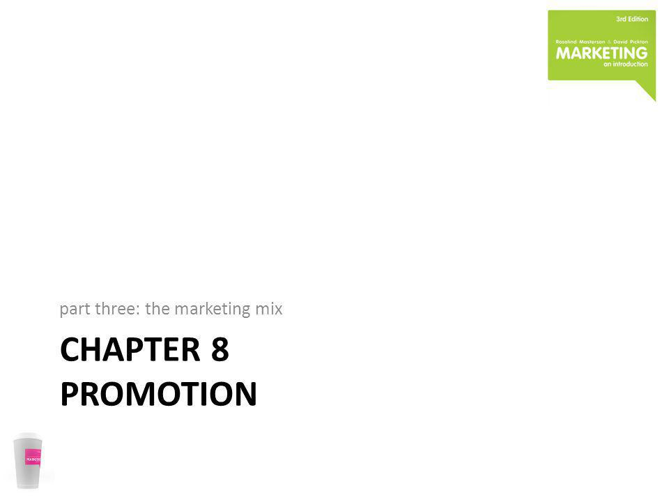 CHAPTER 8 PROMOTION part three: the marketing mix