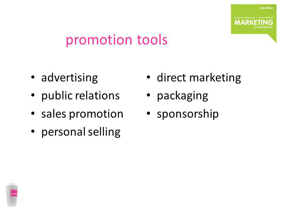 promotion tools advertising public relations sales promotion personal selling direct marketing packaging sponsorship