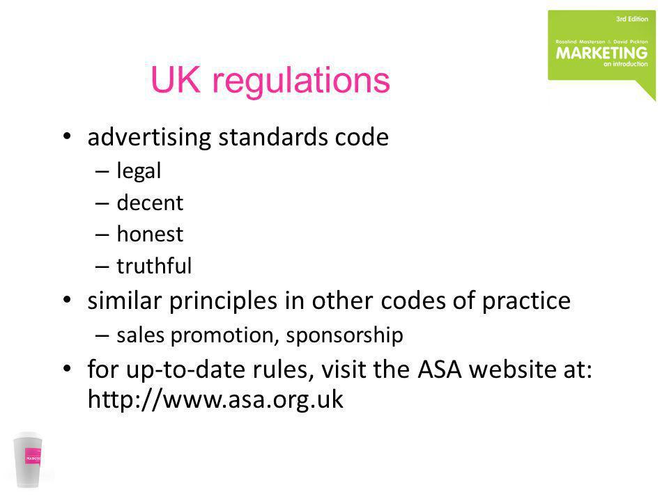 UK regulations advertising standards code – legal – decent – honest – truthful similar principles in other codes of practice – sales promotion, sponso