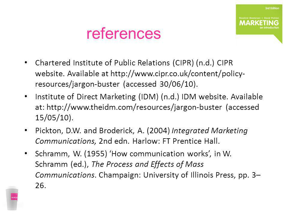 references Chartered Institute of Public Relations (CIPR) (n.d.) CIPR website. Available at http://www.cipr.co.uk/content/policy- resources/jargon-bus