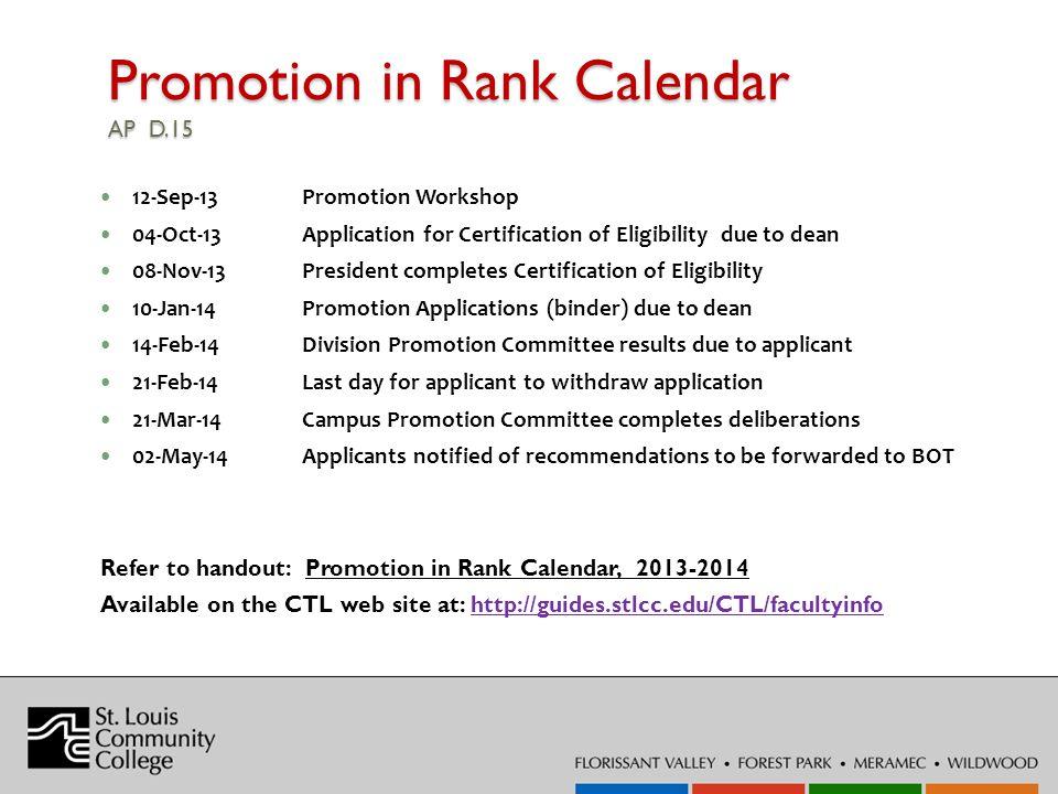 Promotion in Rank Calendar AP D.15 12-Sep-13Promotion Workshop 04-Oct-13 Application for Certification of Eligibility due to dean 08-Nov-13 President