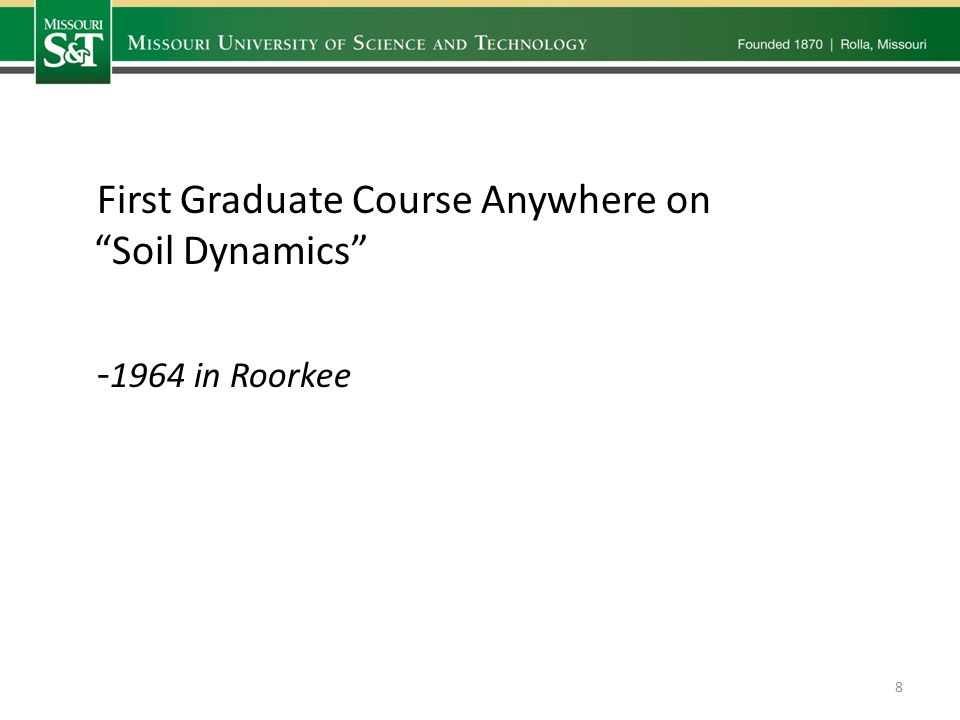 First Graduate Course Anywhere on Soil Dynamics - 1964 in Roorkee 8