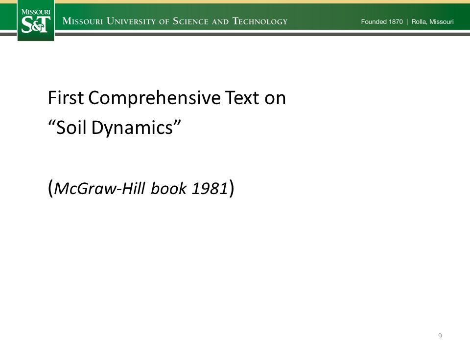 First Comprehensive Text on Soil Dynamics ( McGraw-Hill book 1981 ) 9