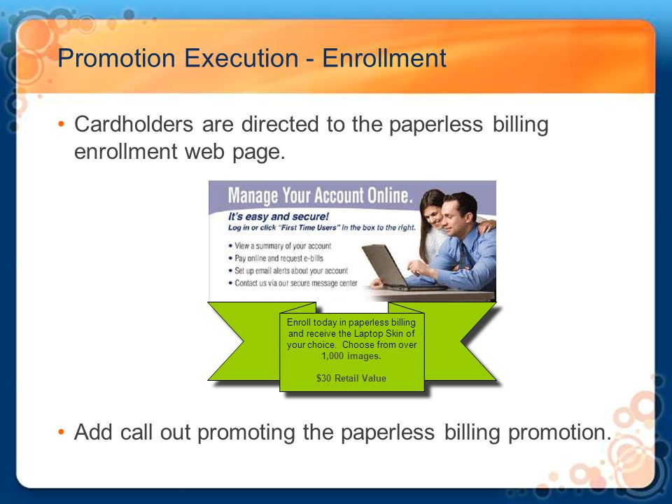 Promotion Execution - Enrollment Cardholders are directed to the paperless billing enrollment web page.
