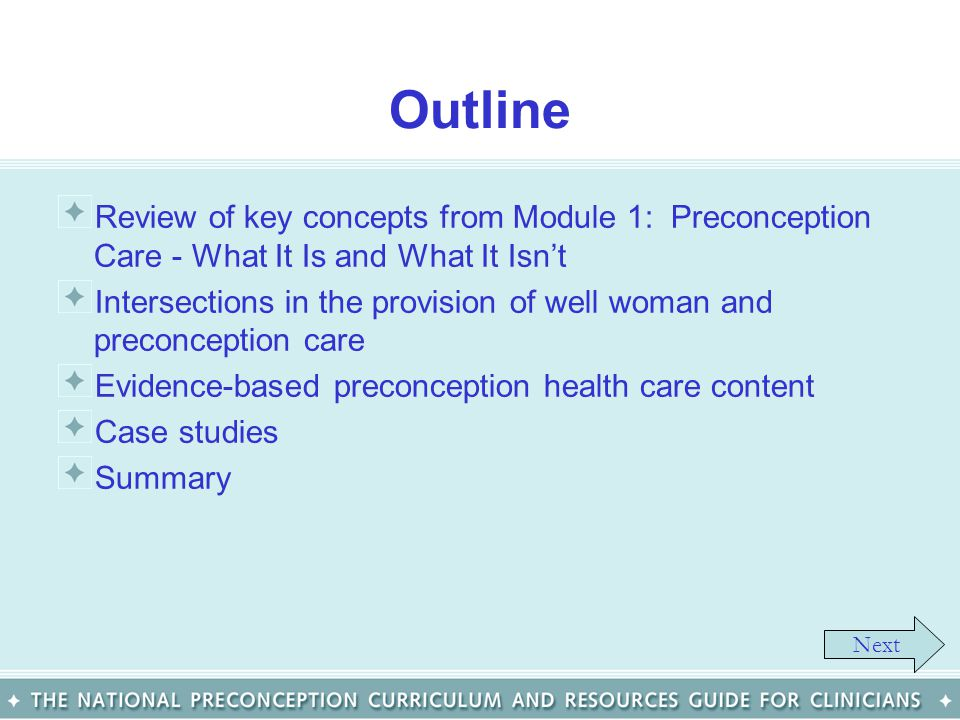 Outline Review of key concepts from Module 1: Preconception Care - What It Is and What It Isnt Intersections in the provision of well woman and precon