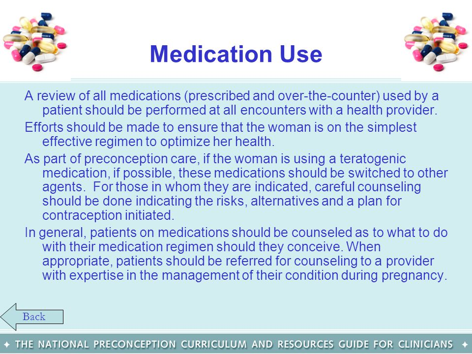 Medication Use A review of all medications (prescribed and over-the-counter) used by a patient should be performed at all encounters with a health pro