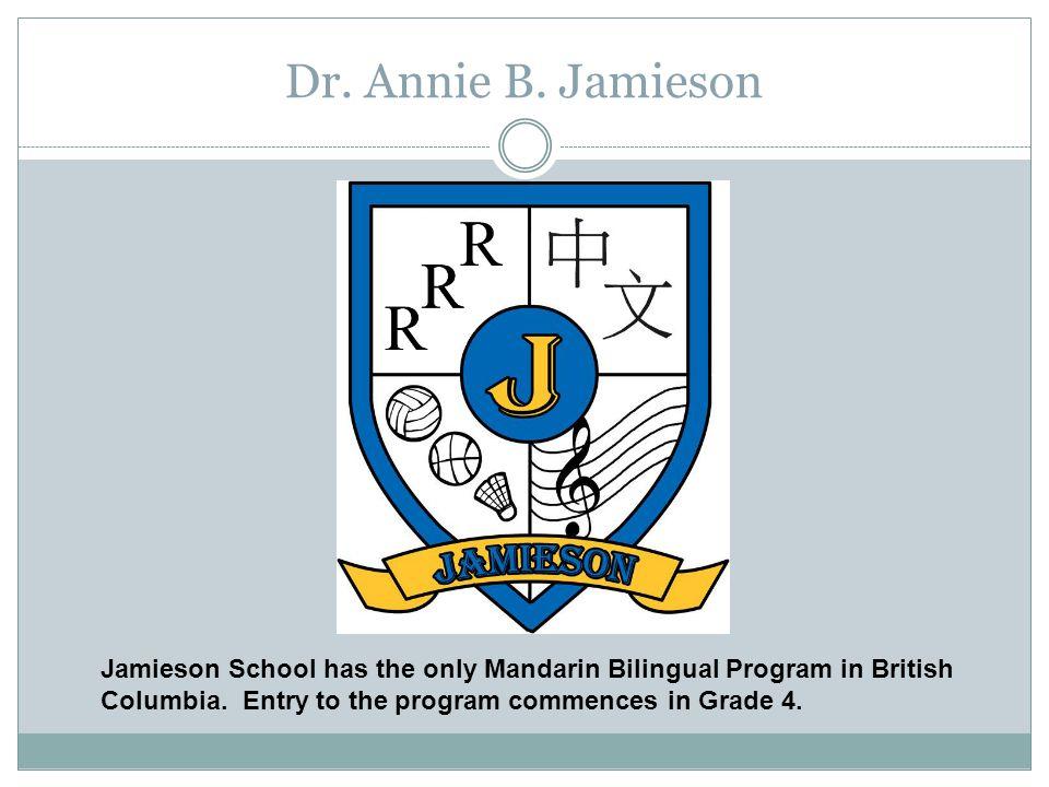 Dr. Annie B. Jamieson Jamieson School has the only Mandarin Bilingual Program in British Columbia.