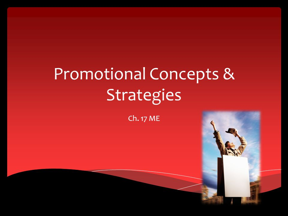 Promotional Concepts & Strategies Ch. 17 ME