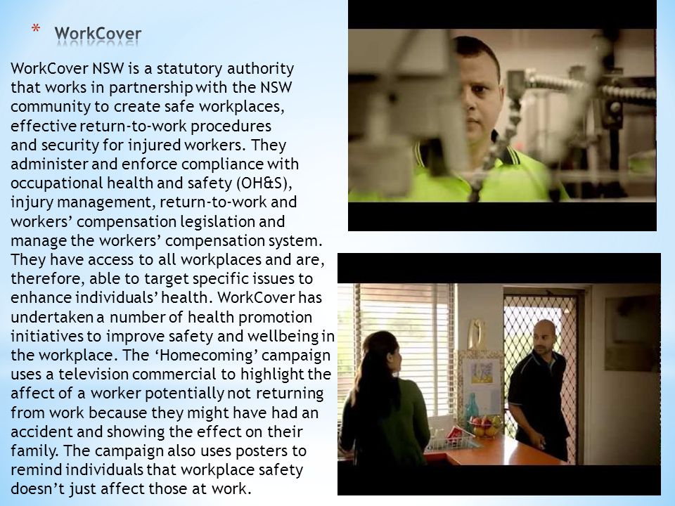 WorkCover NSW is a statutory authority that works in partnership with the NSW community to create safe workplaces, effective return-to-work procedures and security for injured workers.