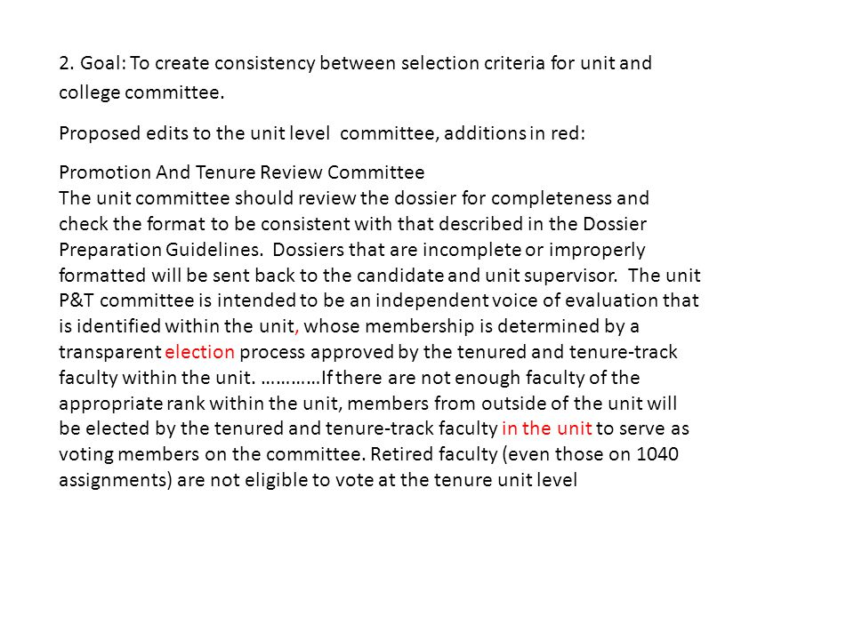 2. Goal: To create consistency between selection criteria for unit and college committee.