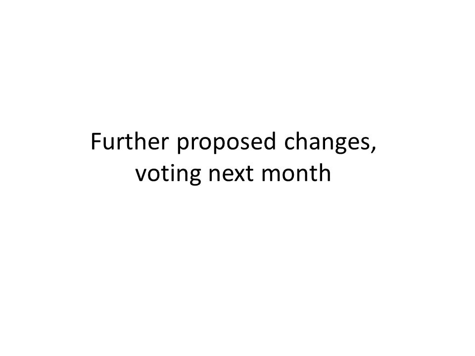 Further proposed changes, voting next month
