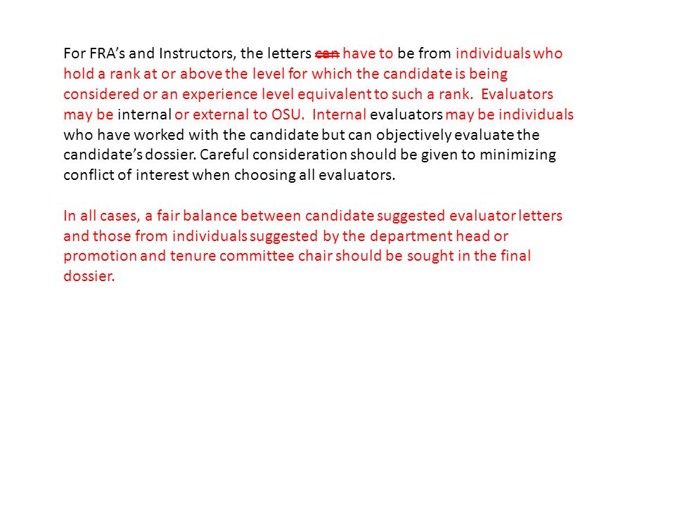 For FRAs and Instructors, the letters can have to be from individuals who hold a rank at or above the level for which the candidate is being considered or an experience level equivalent to such a rank.