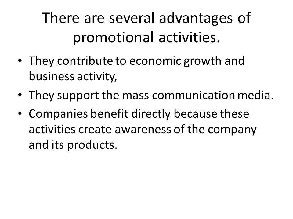 There are several advantages of promotional activities.