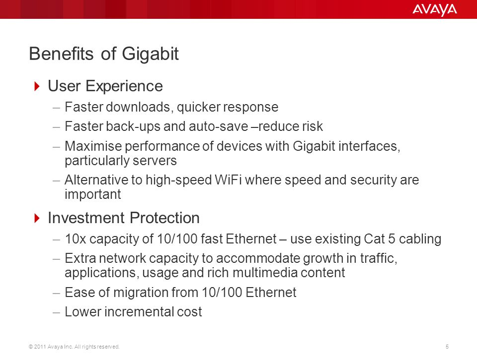 Benefits of Gigabit User Experience –Faster downloads, quicker response –Faster back-ups and auto-save –reduce risk –Maximise performance of devices w