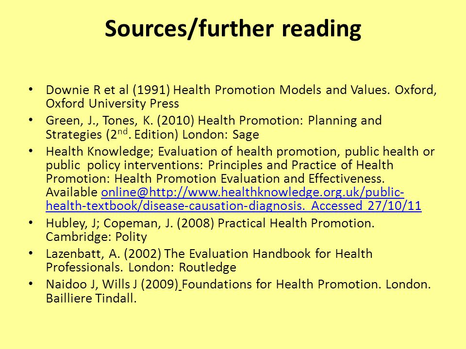 Sources/further reading NICE (2007) Public Health Guidance 6: Behaviour Change, Quick Reference Guide 5.