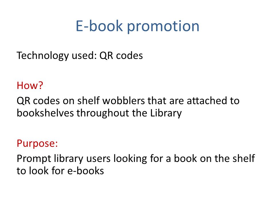 E-book promotion Technology used: QR codes How.