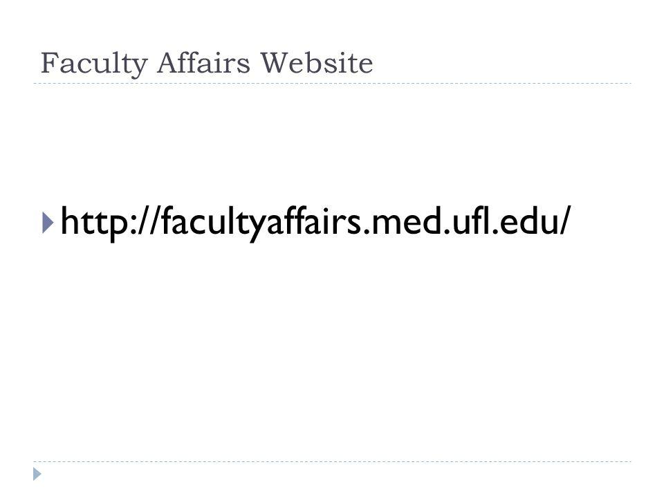 Faculty Affairs Website http://facultyaffairs.med.ufl.edu/