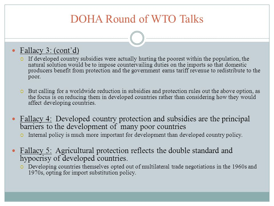 DOHA Round of WTO Talks Fallacy 3: (contd) If developed country subsidies were actually hurting the poorest within the population, the natural solutio