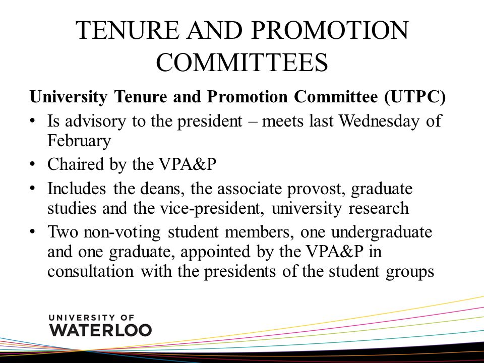 TENURE AND PROMOTION COMMITTEES University Tenure and Promotion Committee (UTPC) Is advisory to the president – meets last Wednesday of February Chair