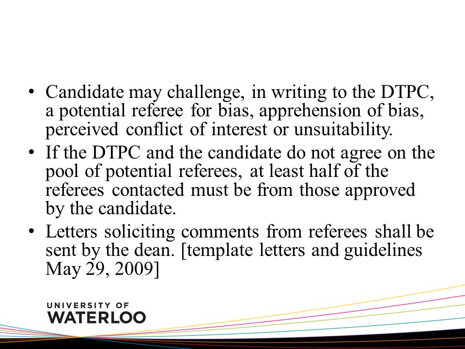 Candidate may challenge, in writing to the DTPC, a potential referee for bias, apprehension of bias, perceived conflict of interest or unsuitability.