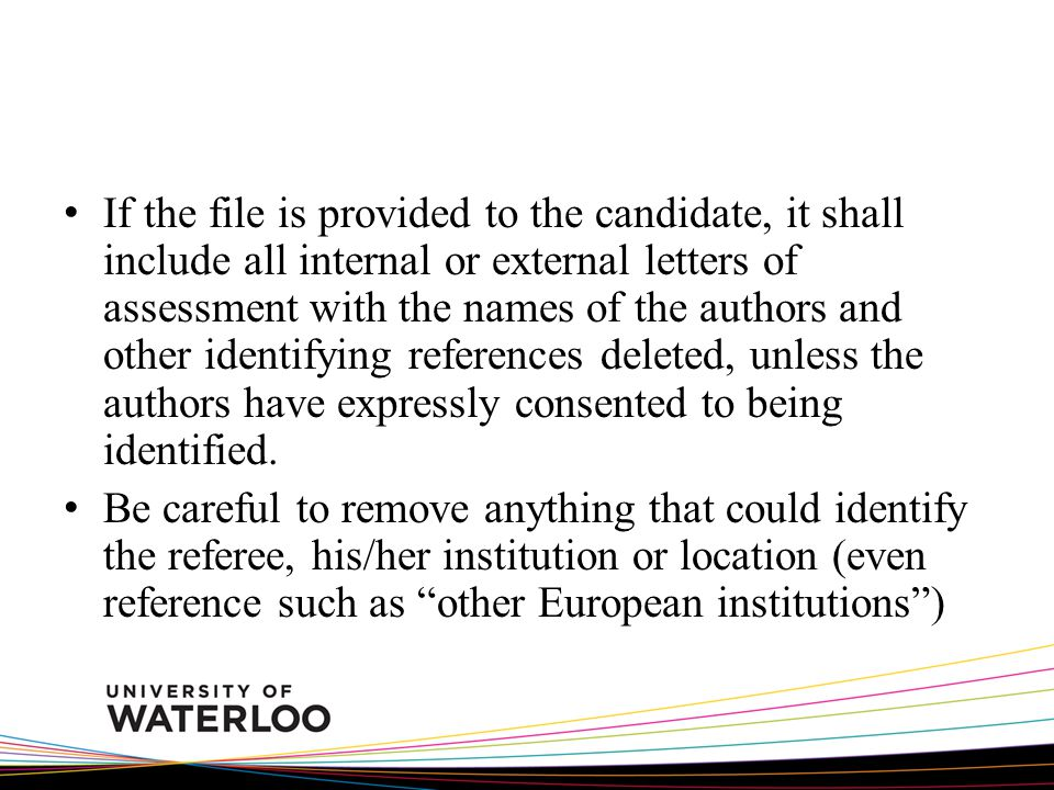 If the file is provided to the candidate, it shall include all internal or external letters of assessment with the names of the authors and other iden