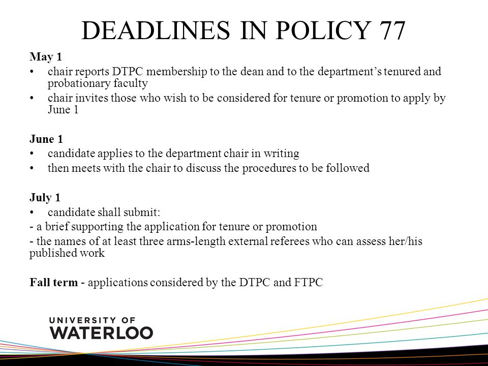 DEADLINES IN POLICY 77 May 1 chair reports DTPC membership to the dean and to the departments tenured and probationary faculty chair invites those who