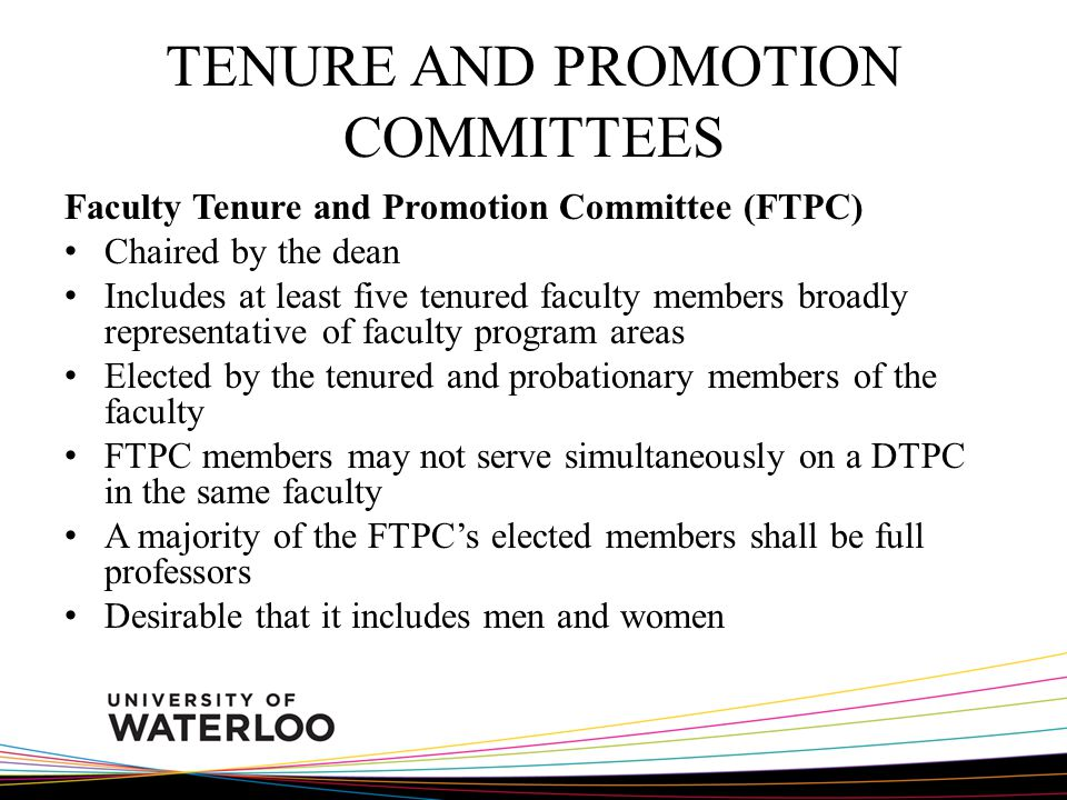 TENURE AND PROMOTION COMMITTEES Faculty Tenure and Promotion Committee (FTPC) Chaired by the dean Includes at least five tenured faculty members broad