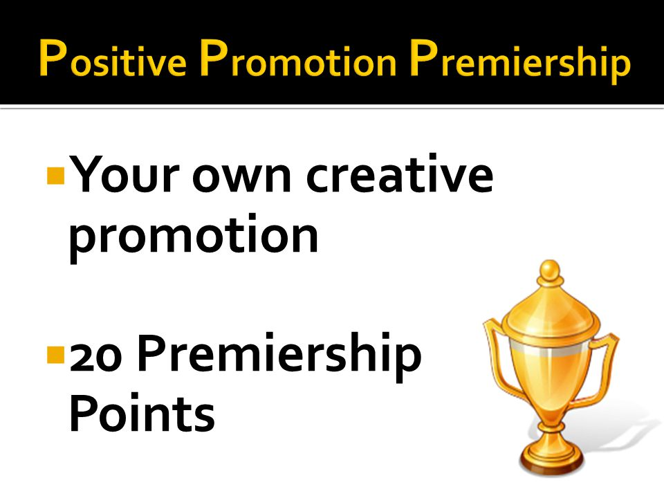 Your own creative promotion 20 Premiership Points