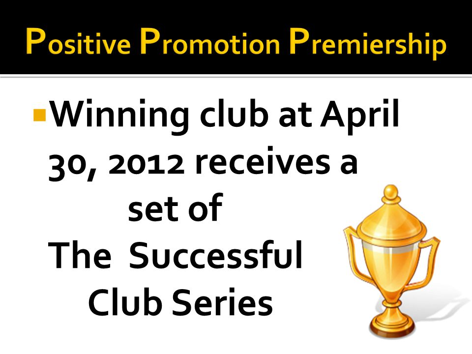 Winning club at April 30, 2012 receives a set of The Successful Club Series