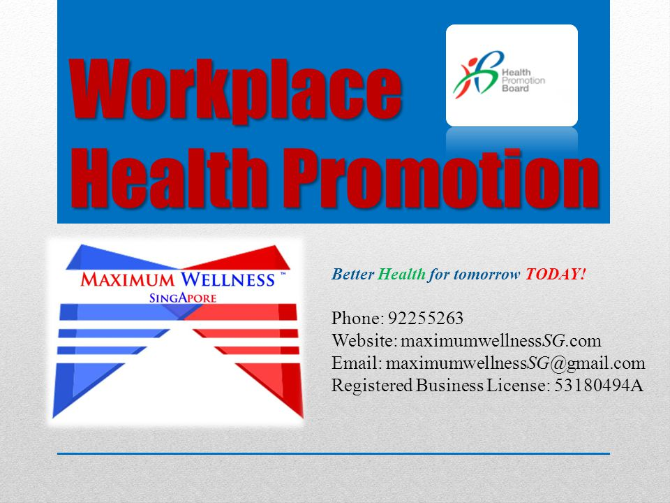 Workplace Health Promotion Better Health for tomorrow TODAY.