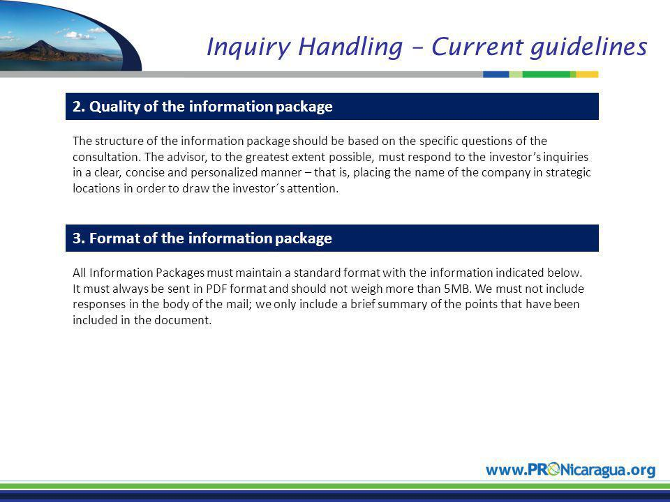 Inquiry Handling – Current guidelines 2. Quality of the information package The structure of the information package should be based on the specific q
