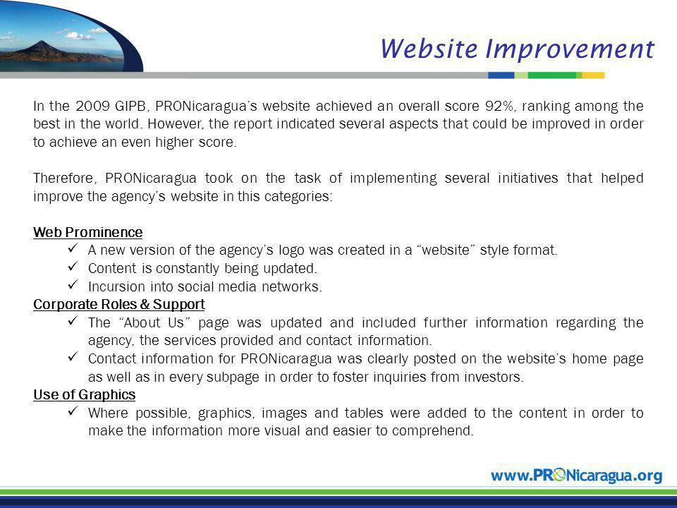 Website Improvement In the 2009 GIPB, PRONicaraguas website achieved an overall score 92%, ranking among the best in the world.