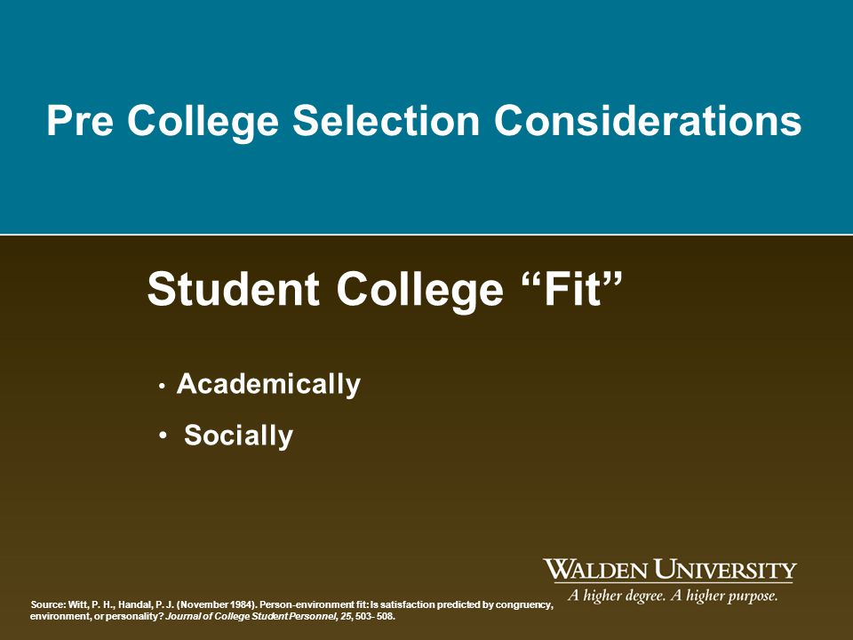 Academically Socially Student College Fit Source: Witt, P. H., Handal, P. J. (November 1984). Person-environment fit: Is satisfaction predicted by con