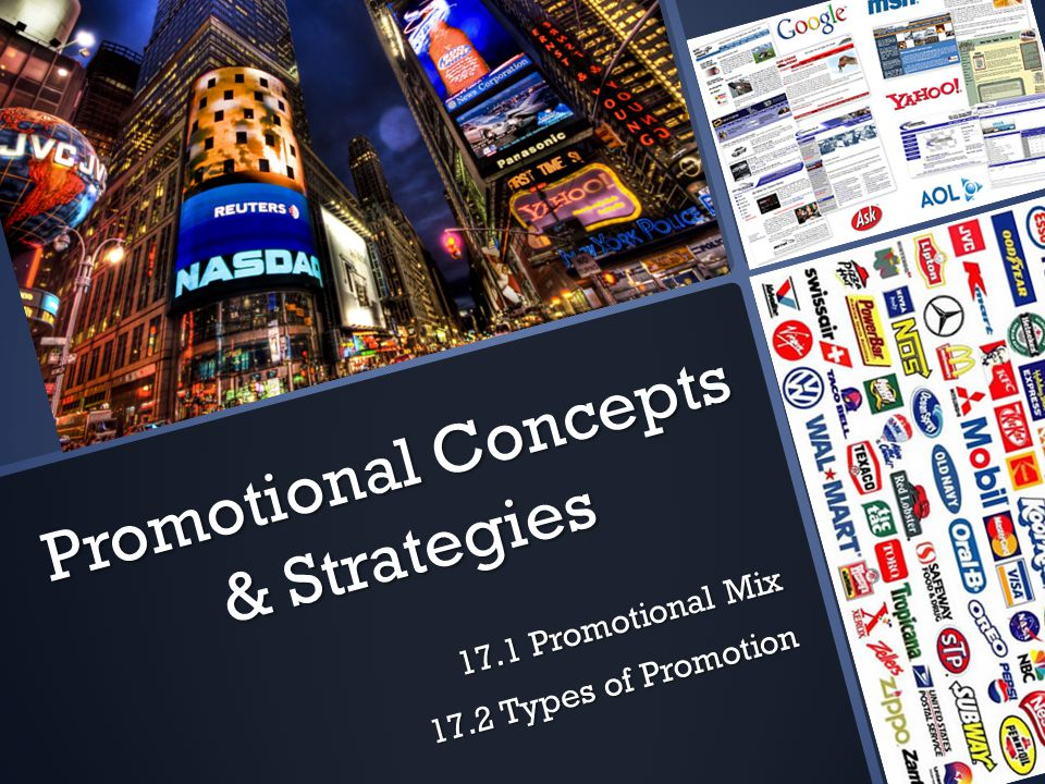 Promotional Concepts & Strategies 17.1 Promotional Mix 17.2 Types of Promotion