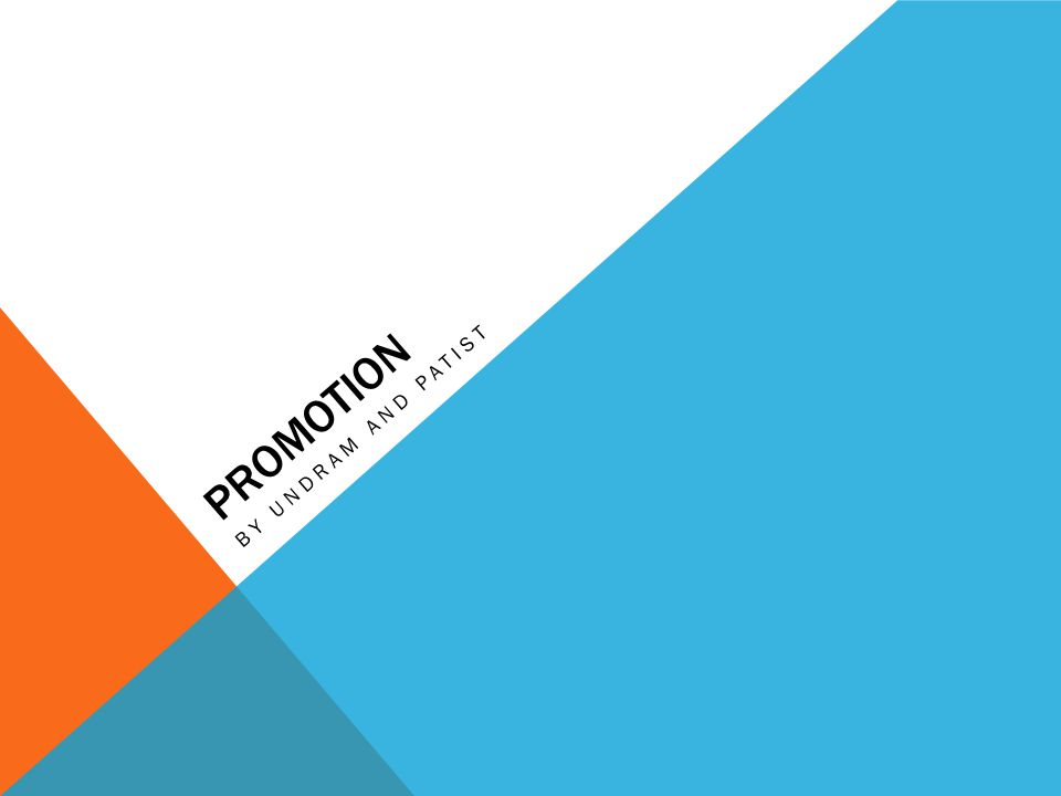 PROMOTION Promotion describes the methods used by a business to inform, persuade a target market about its product.