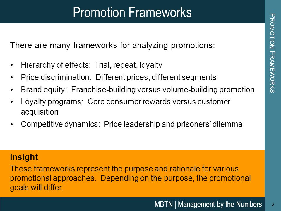 There are many frameworks for analyzing promotions: Hierarchy of effects: Trial, repeat, loyalty Price discrimination: Different prices, different seg