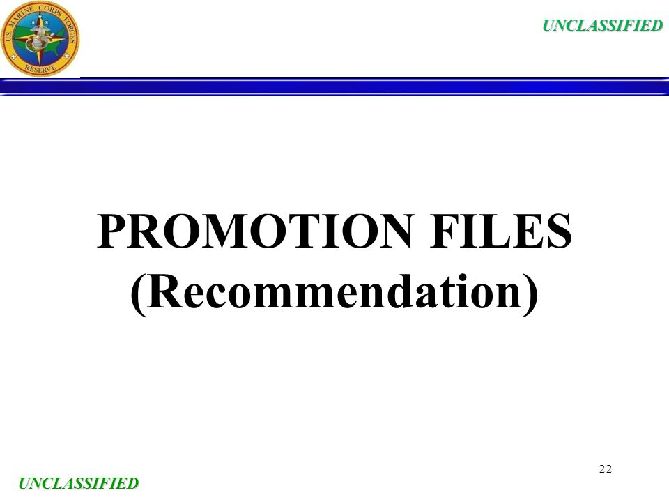 UNCLASSIFIED 22 PROMOTION FILES (Recommendation)UNCLASSIFIED UNCLASSIFIED