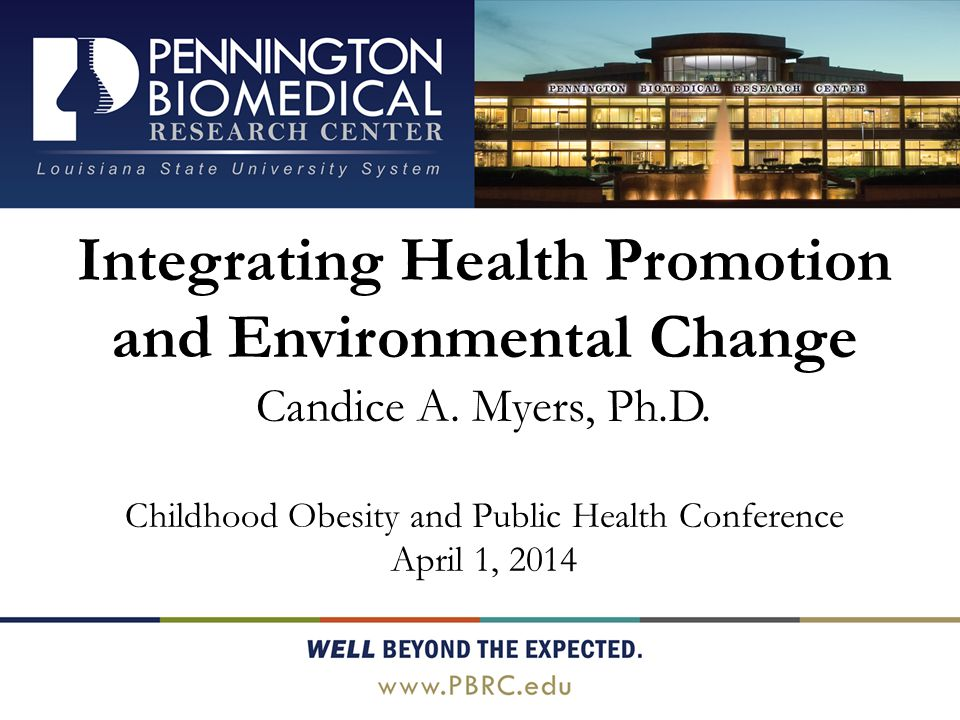Integrating Health Promotion and Environmental Change Candice A.