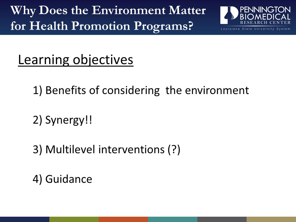 Learning objectives 1) Benefits of considering the environment 2) Synergy!.
