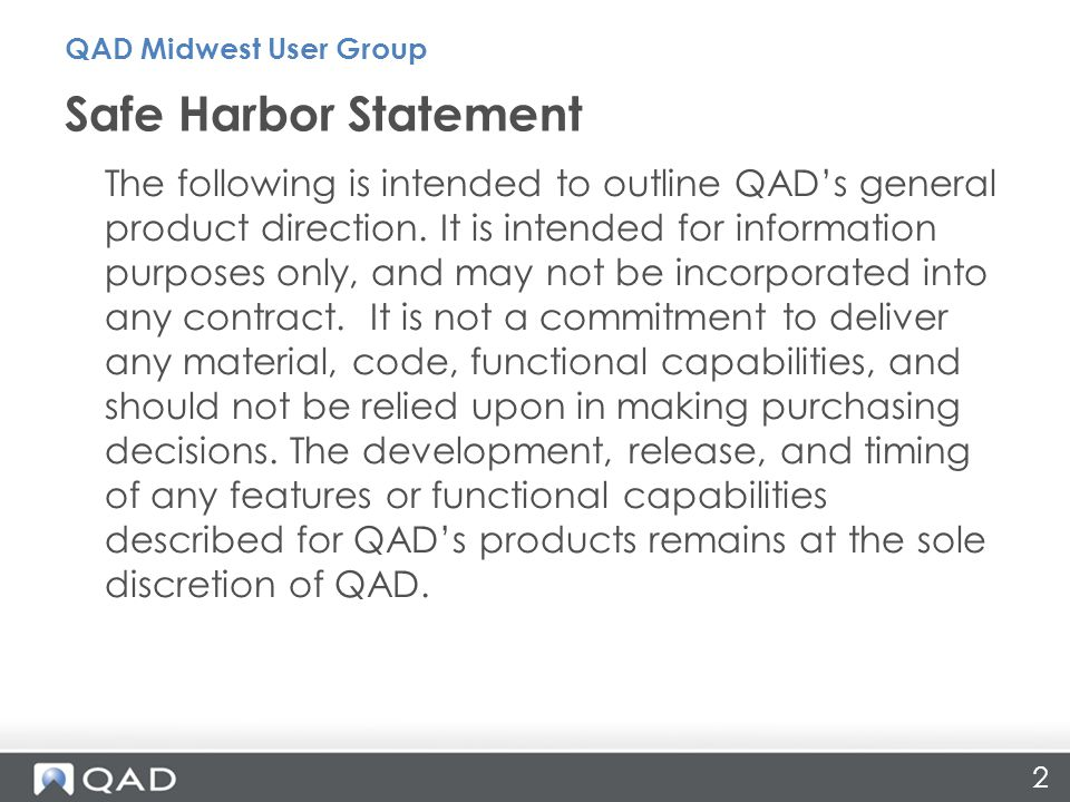 2 The following is intended to outline QADs general product direction. It is intended for information purposes only, and may not be incorporated into