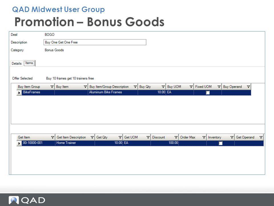Promotion – Bonus Goods QAD Midwest User Group