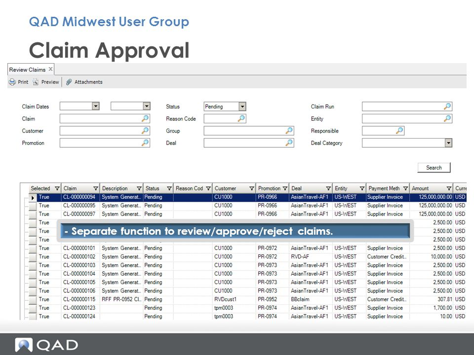 Claim Approval QAD Midwest User Group - Separate function to review/approve/reject claims.