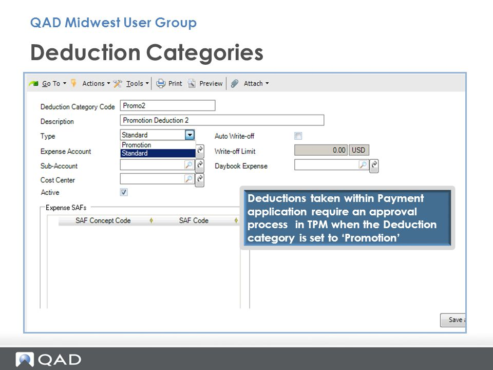 Deduction Categories QAD Midwest User Group Deductions taken within Payment application require an approval process in TPM when the Deduction category