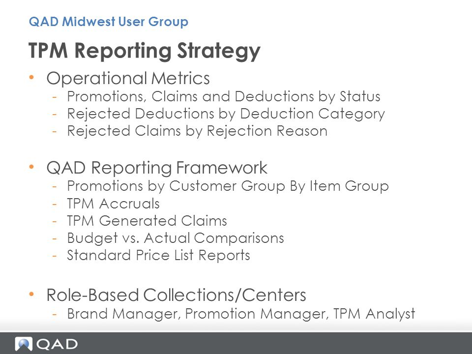 Operational Metrics -Promotions, Claims and Deductions by Status -Rejected Deductions by Deduction Category -Rejected Claims by Rejection Reason QAD R