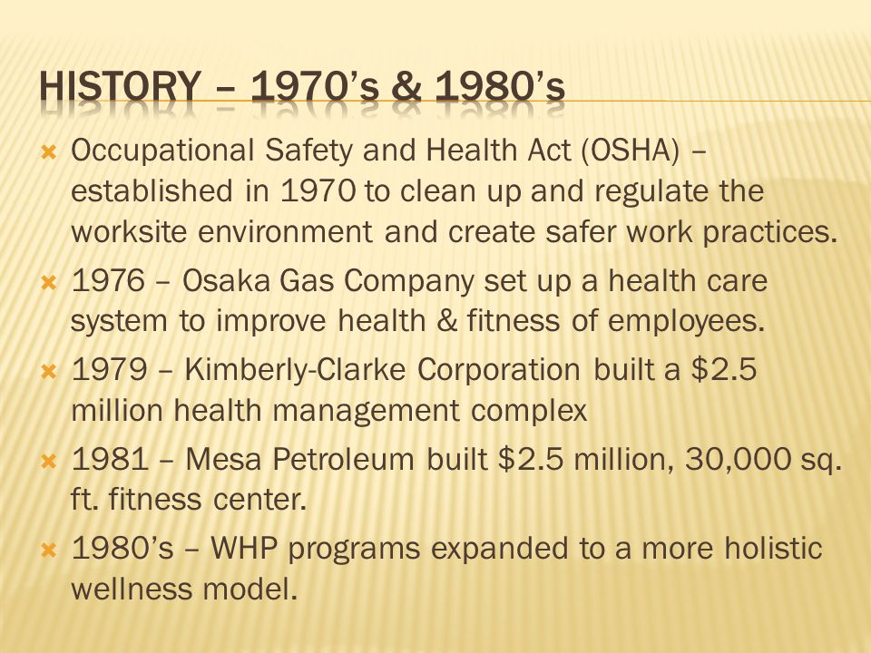 Occupational Safety and Health Act (OSHA) – established in 1970 to clean up and regulate the worksite environment and create safer work practices. 197