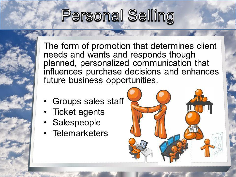 The form of promotion that determines client needs and wants and responds though planned, personalized communication that influences purchase decisions and enhances future business opportunities.