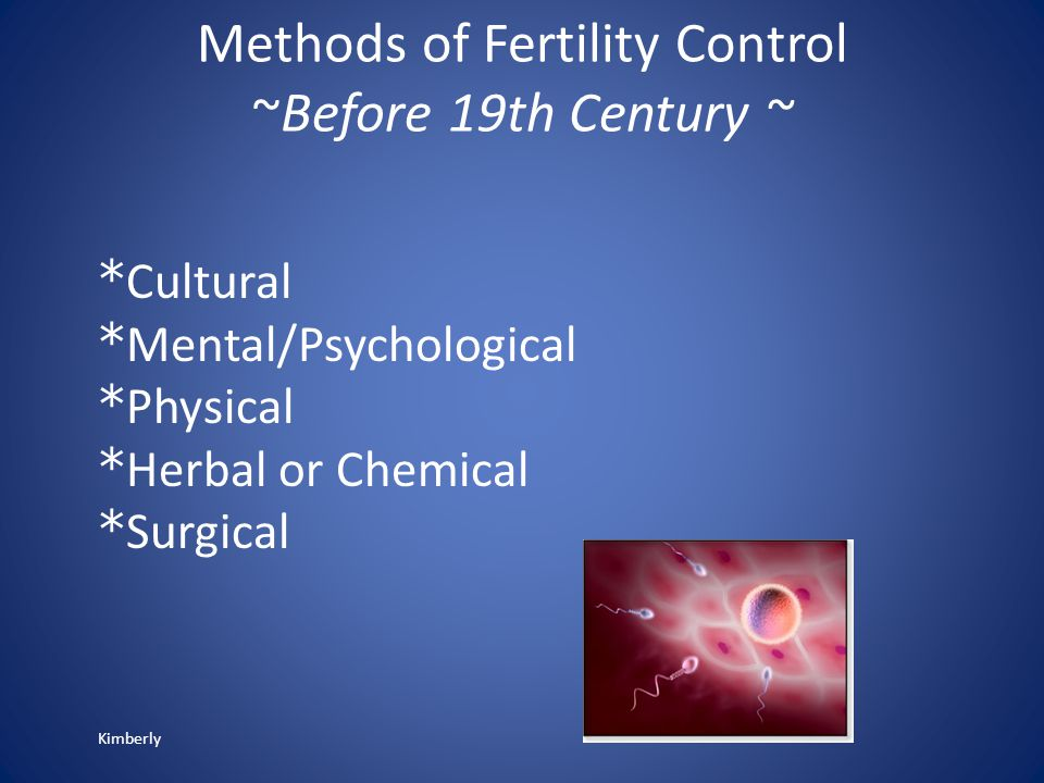 Early Fertility Technology Dr Marie Stopes- Olive Oil Mary Ann Leeper- Female condom Queen Semiramis- Chastity belt Dr.