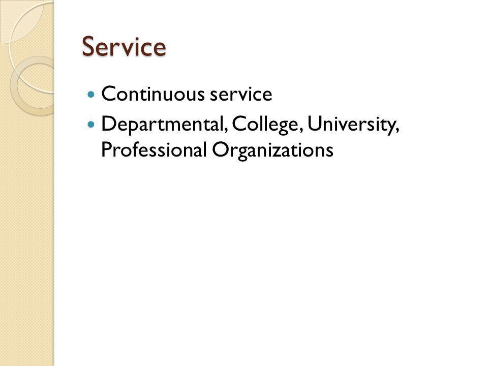 Service Continuous service Departmental, College, University, Professional Organizations