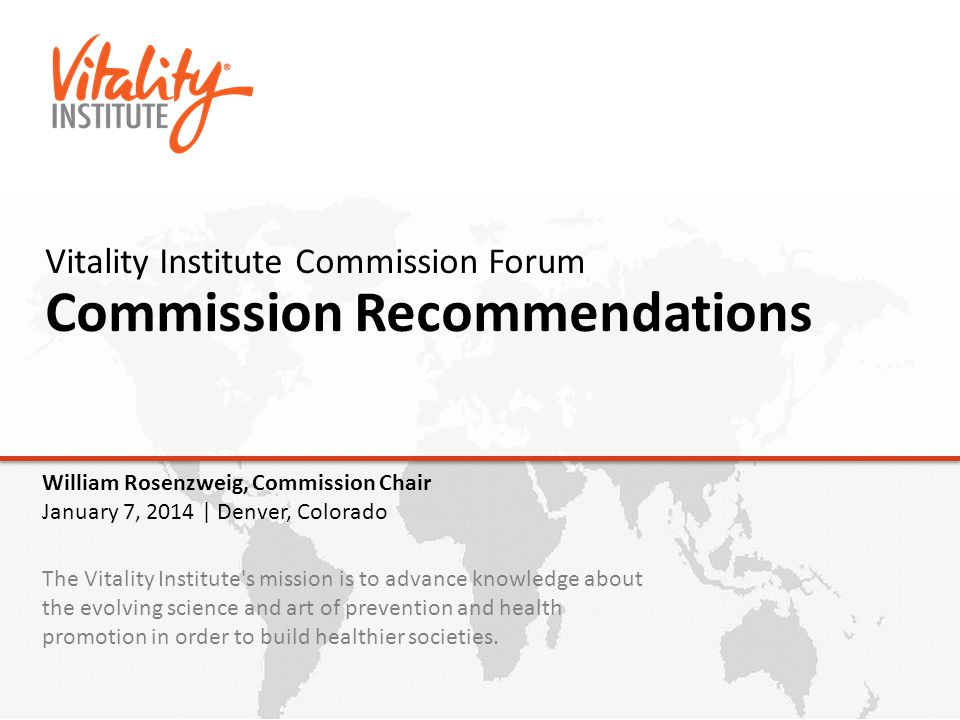 Vitality Institute Commission Forum Commission Recommendations The Vitality Institute's mission is to advance knowledge about the evolving science and