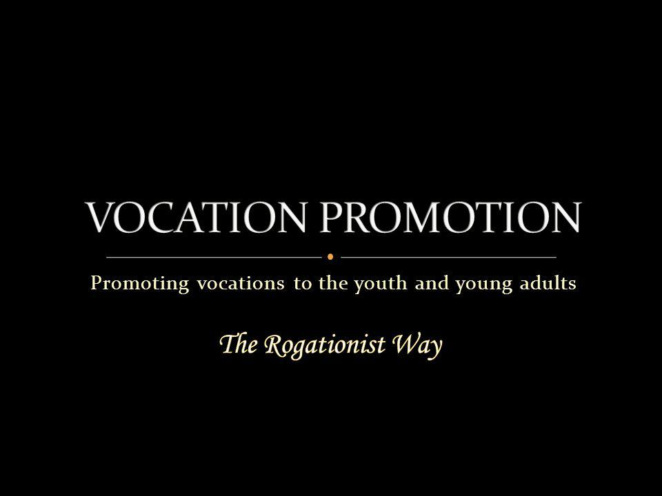 The Vocation Orientation Those who passed the preliminary exams are invited to attend a Vocation Orientation in the Seminary or in some other suitable venue usually during the Christmas break and Easter vacation period.